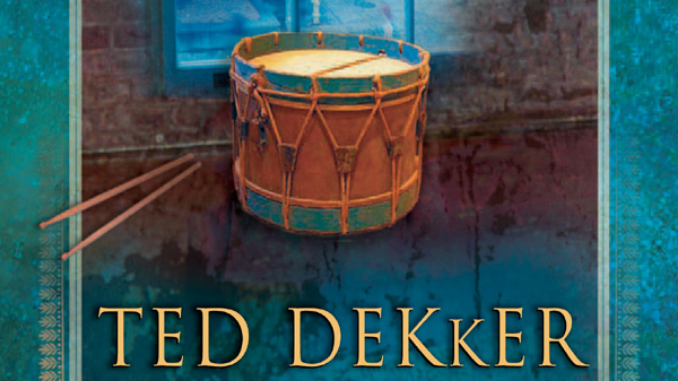 The Drummer Boy Ted Dekker