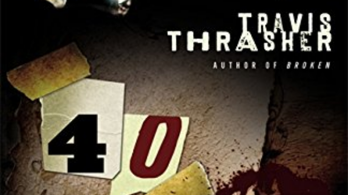 40 A Novel Travis Thrasher