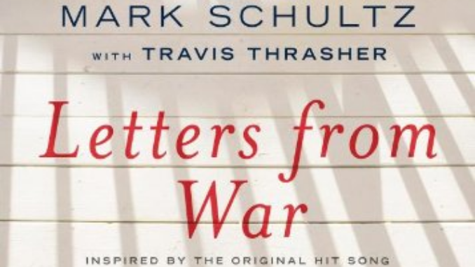 Letters from War Travis Thrasher Mark Schultz