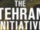 The Tehran Initiative Joel Rosenberg