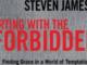 Flirting with the Forbidden Steven James