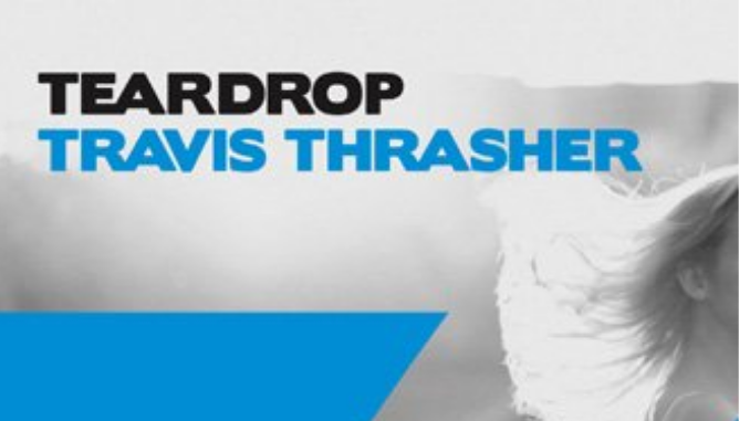 Teardrop Travis Thrasher