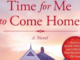 Time For Me to Come Home Travis Thrasher Dorothy Shackleford