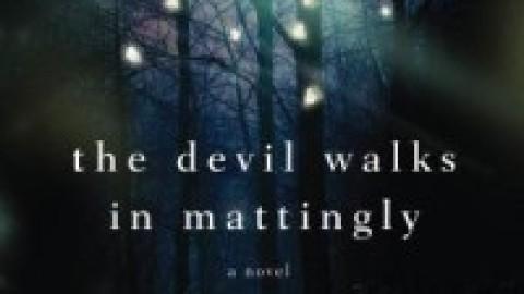 The Devil Walks in Mattingly – Billy Coffey
