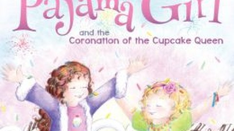 The Adventures of Pajama Girl: The Coronation of the Cupcake Queen by Sandra Hagee Parker