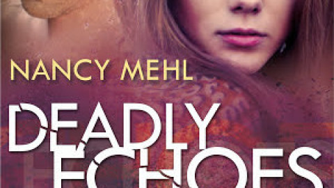 Deadly Echoes (Finding Sanctuary #2) – Nancy Mehl