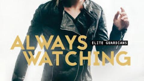 Always Watching (Elite Guardians #1) – Lynette Eason