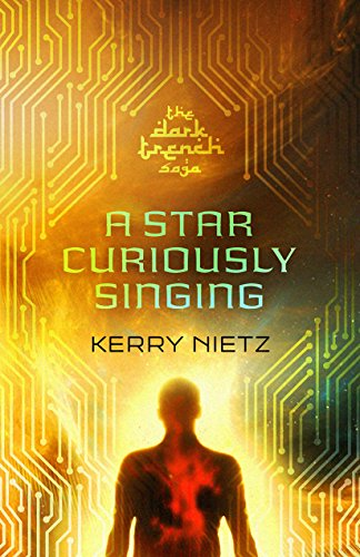A Star Curiously Singing Kerry Nietz