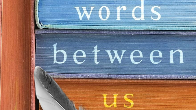 The Words Between Us Erin Bartels