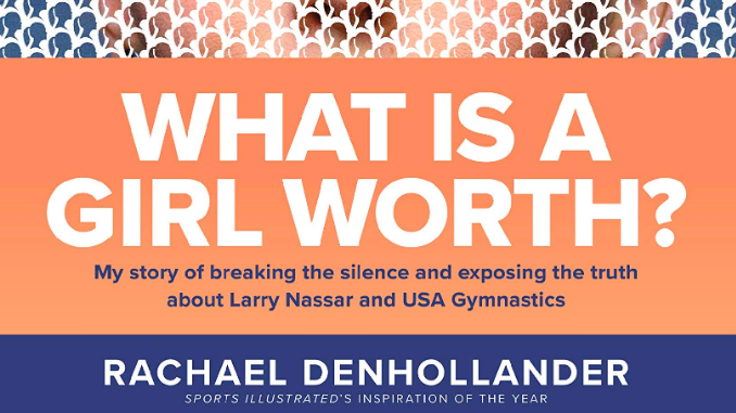 What is a Girl Worth Rachael Denhollander