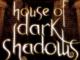 House of Dark Shadows Robert Liparulo