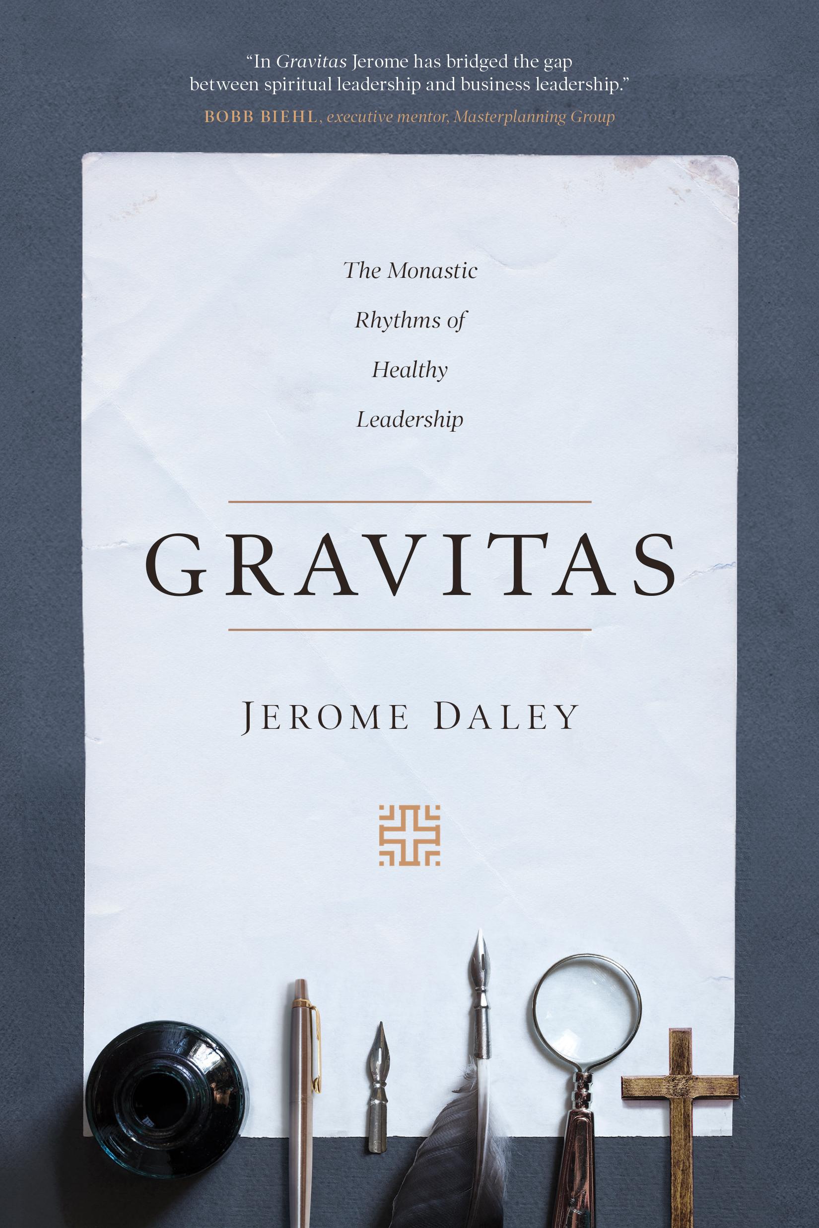 Gravitas: The Monastic Rhythms of Healthy Leadership