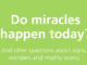 Do Miracles Happen Today Tim Chester