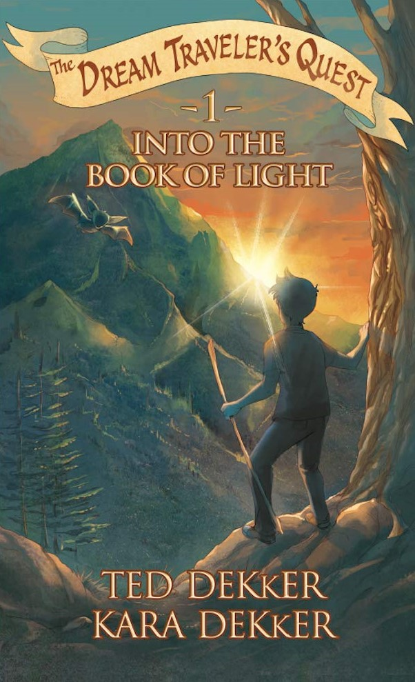 Into the Book of Light (Dream Traveler's Quest #1) by Kara and Ted Dekker