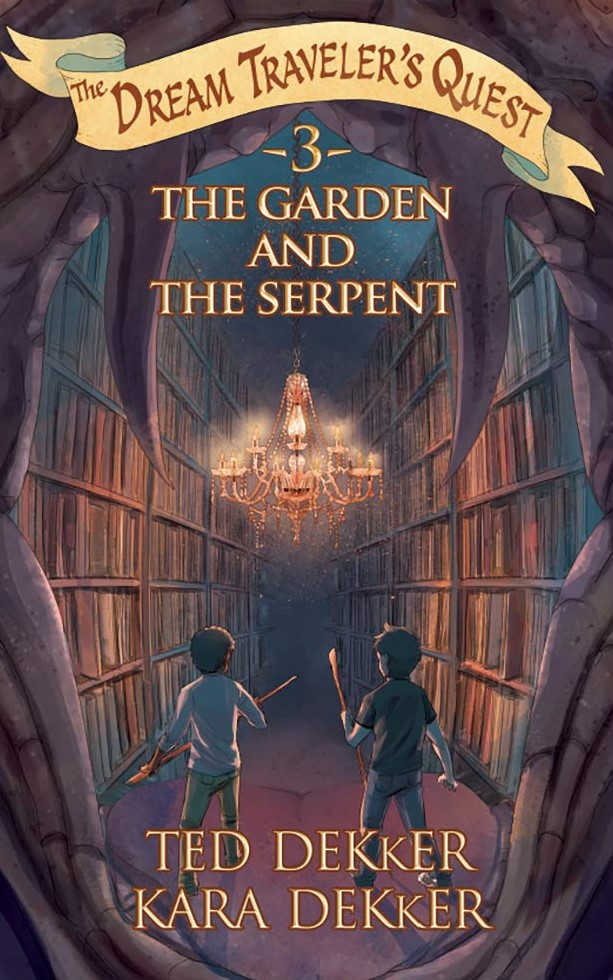 The Garden and the Serpent (Dream Traveler's Quest #3) by Kara and Ted Dekker