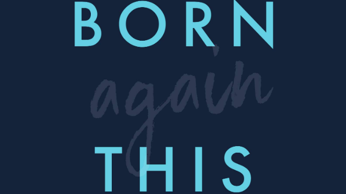 Born Again This Way Rachel Gilson