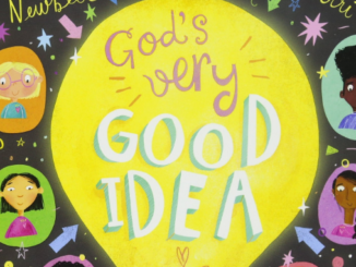 God's Very Good Idea Tales that Tell the Truth
