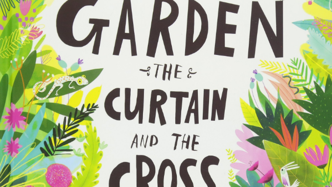 The Garden The Curtain and The Cross Tales that Tell the Truth