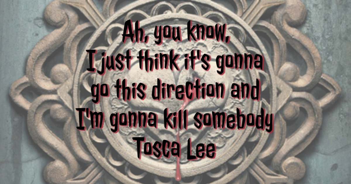 Tosca Lee Quote