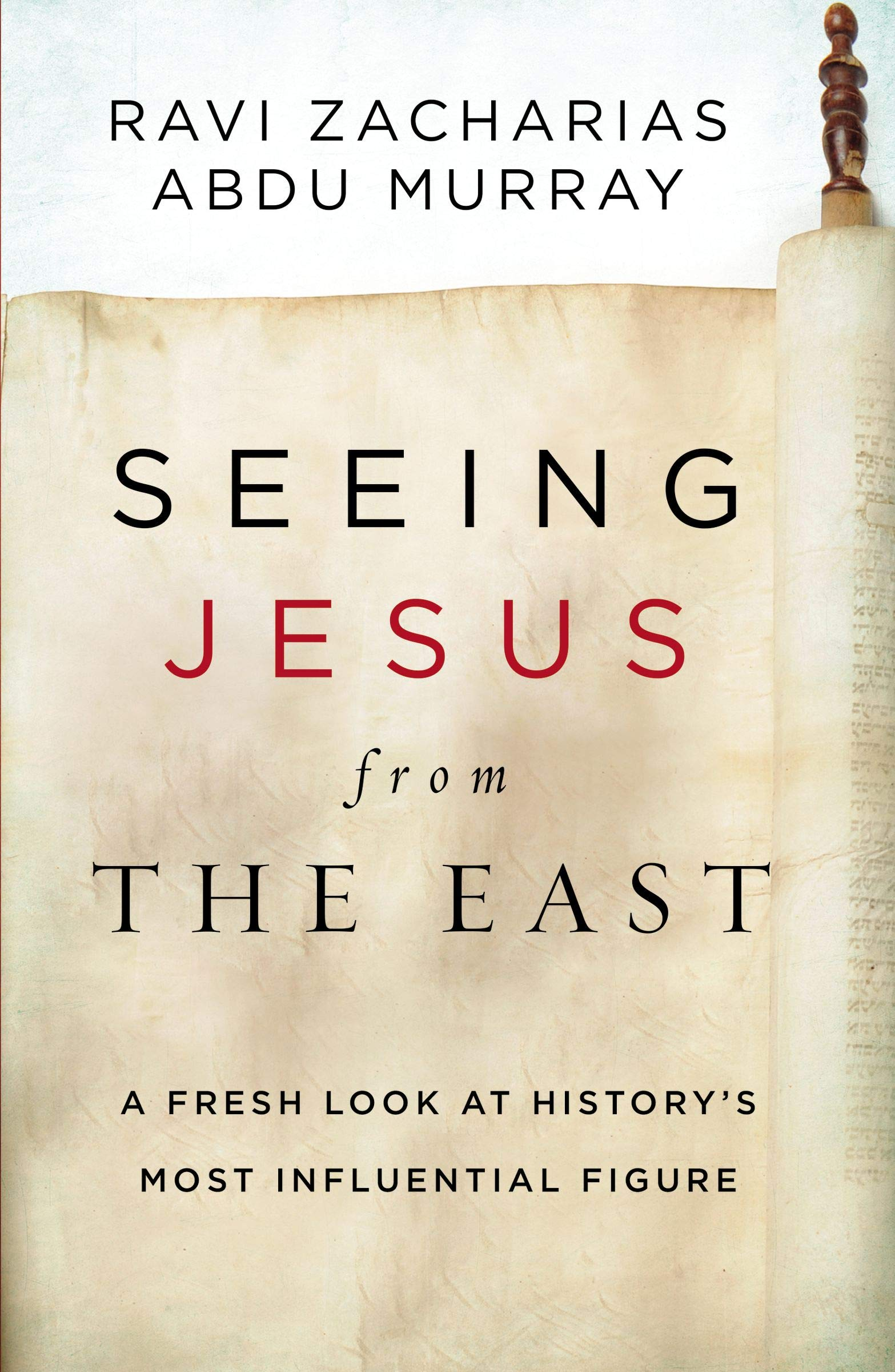Seeing Jesus from the East Ravi Zacharias Abdu Murray