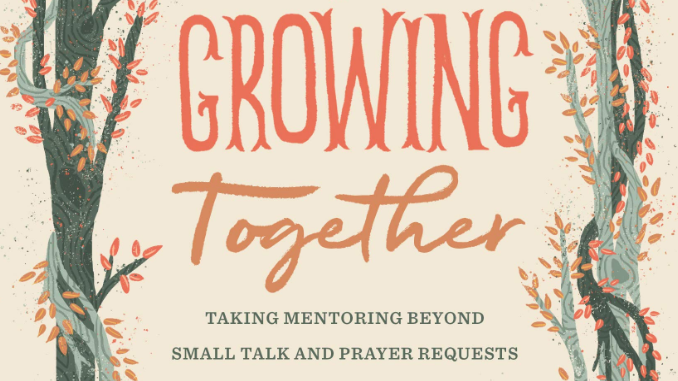 Growing Together Melissa Kruger