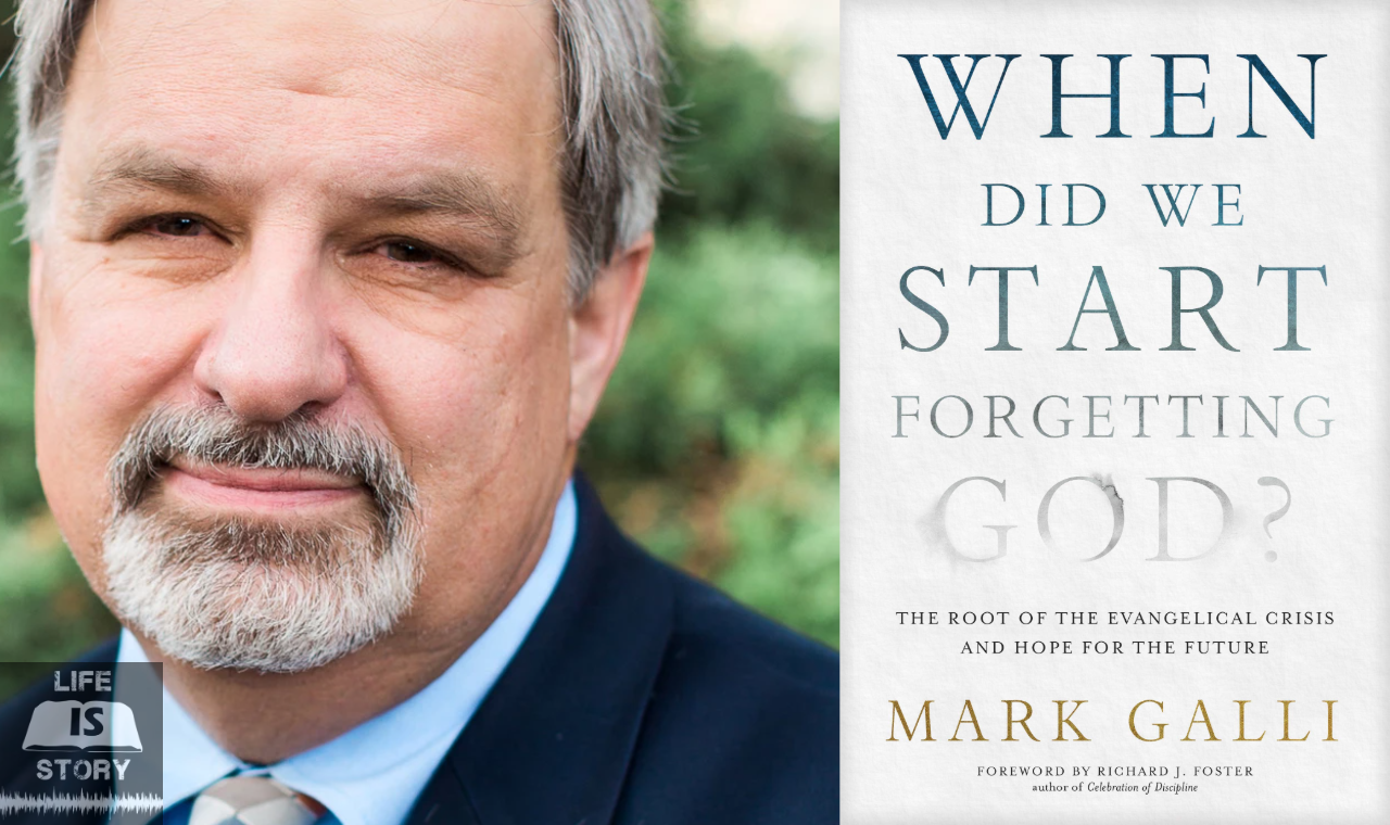 Mark Galli When Did We Start Forgetting About God