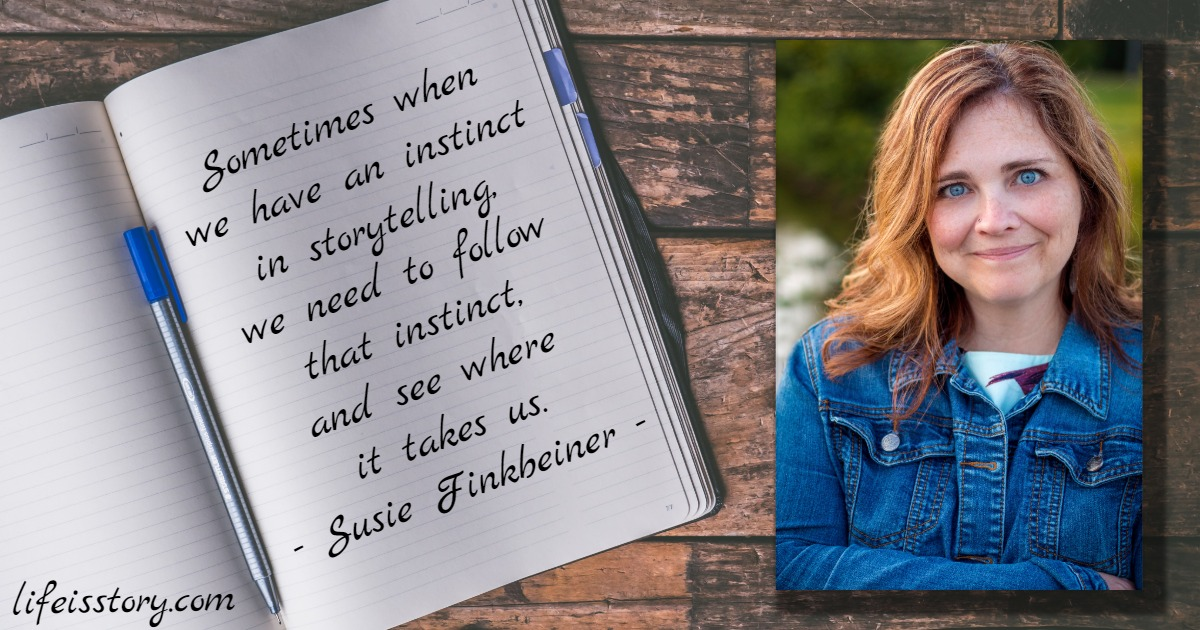 Susie Finkbeiner Life is Story quote