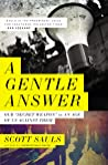 A Gentle Answer: Our 'Secret Weapon' in an Age of Us Against Them by