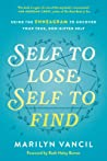 Self to Lose, Self to Find: Using the Enneagram to Uncover Your True, God-Gifted Self by