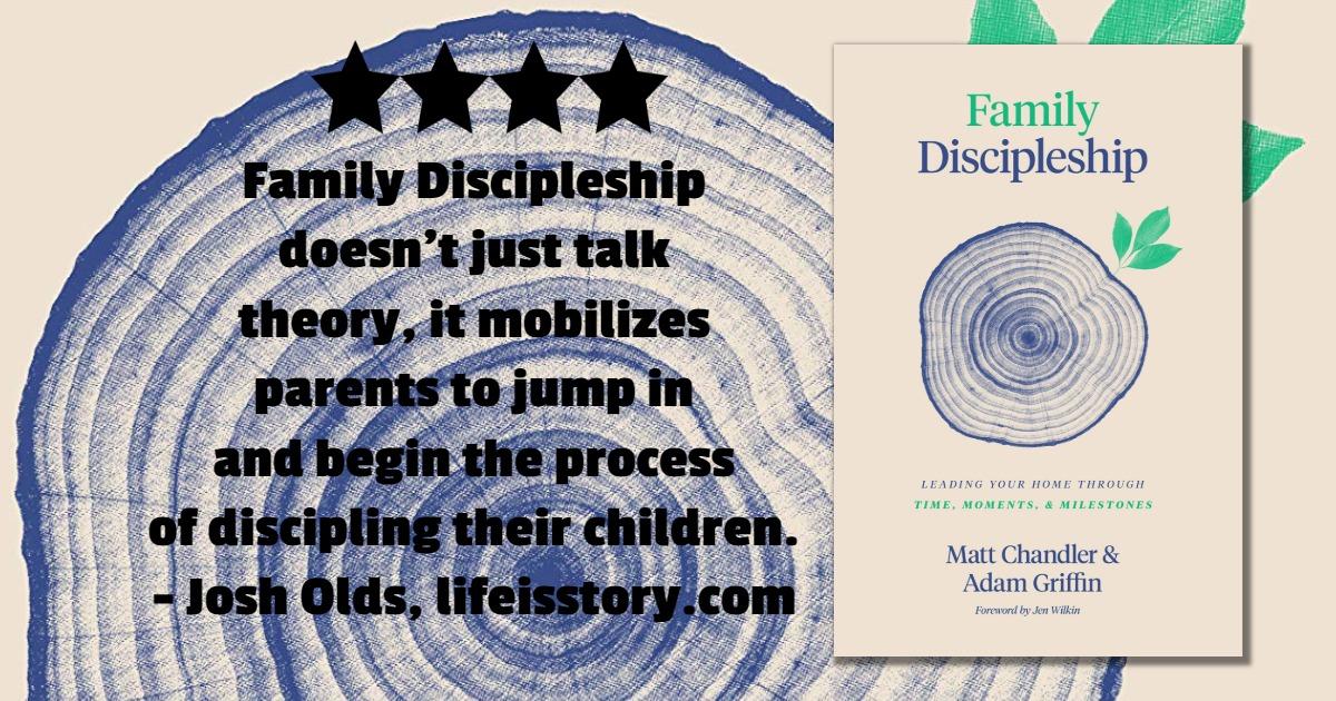 Family Discipleship Matt Chandler Adam Griffin FB