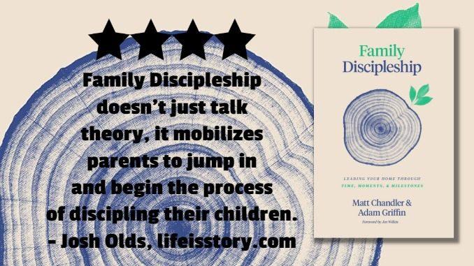 Family Discipleship Matt Chandler Adam Griffin