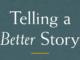 Telling a Better Story Joshua Chatraw