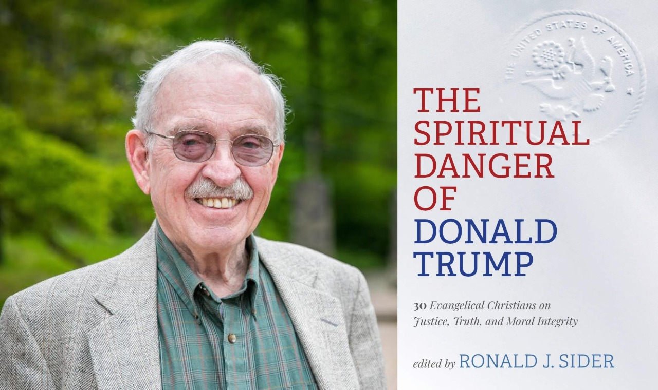 The Spiritual Danger of Donald Trump Ron Sider background