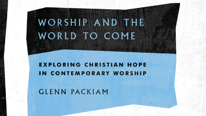 Worship and the World to Come