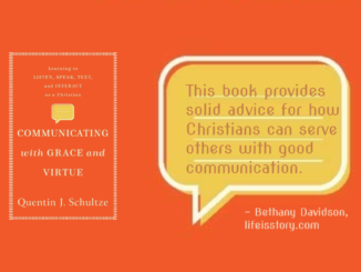 Communicating with Grace and Virtue Quentin J. Schultze