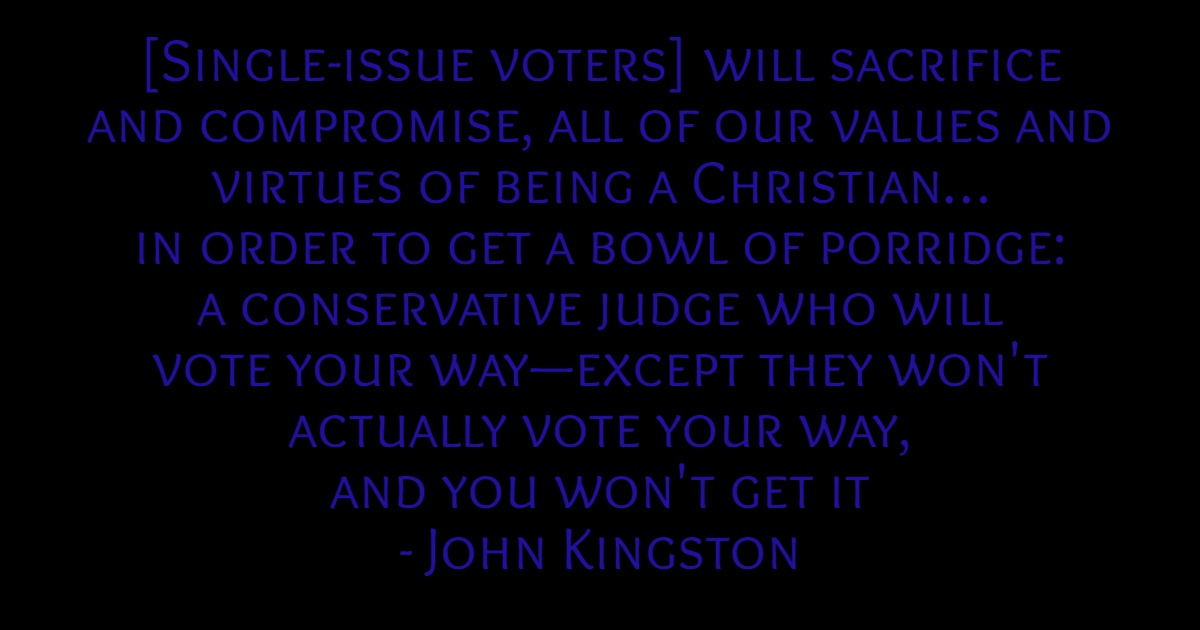 John Kingston quote single issue voters