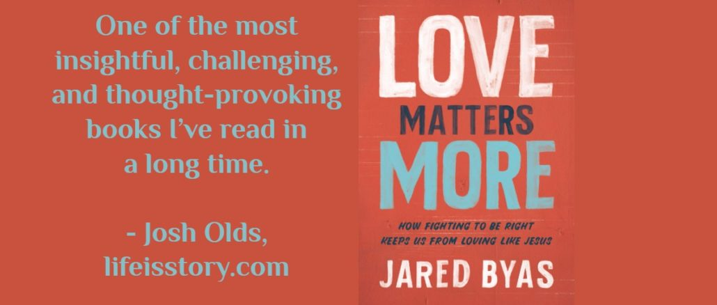 Love Matters More Jared Byas