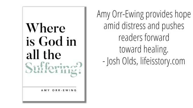Where is God in all the suffering Amy Orr-Ewing
