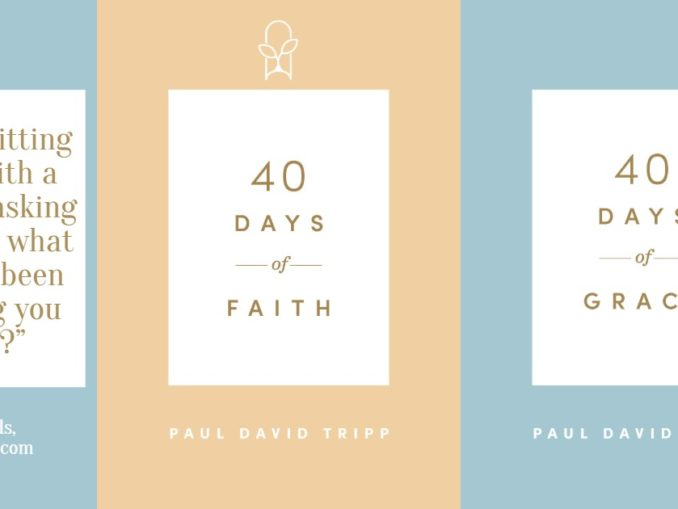 40 Days of Grace and Faith Paul David Tripp