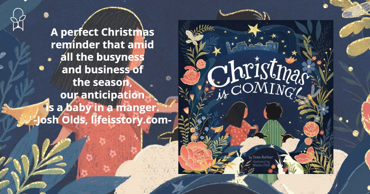 Christmas is Coming Tama Fortner