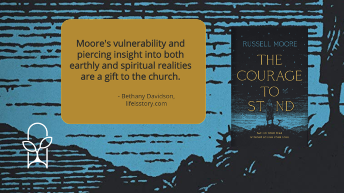 The Courage to Stand Russell Moore