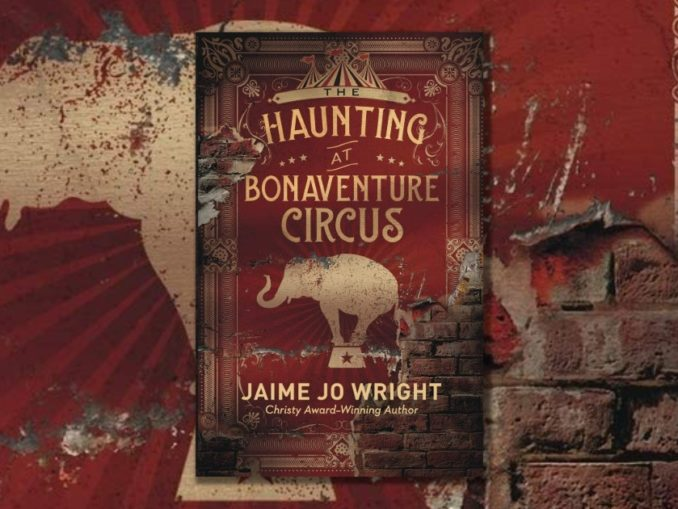 The Haunting at Bonaventure Circus Jaime Jo Wright