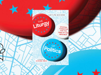 Liturgy of Politics Katelyn Schiess