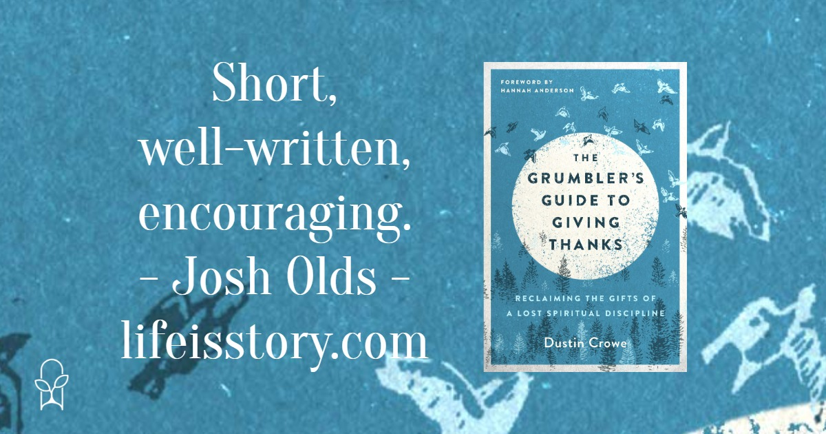 The Grumbler's Guide to Giving Thanks Dustin Crowe