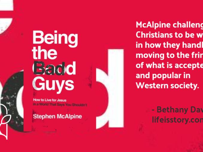 Being the Bad Guys Stephen McAlpine