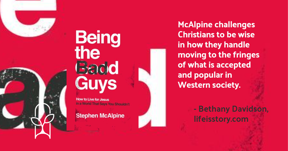 Being the Bad Guys Stephen McAlpine