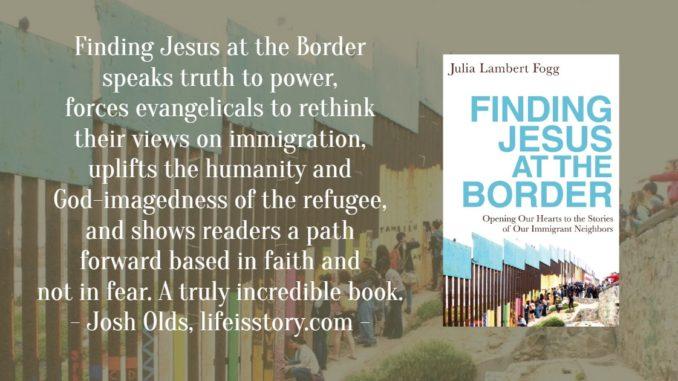 Finding Jesus at the Border Julia Lambert Fogg