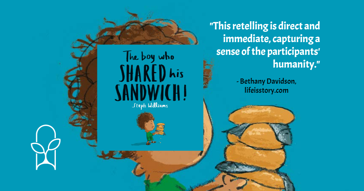 The Boy Who Shared His Sandwich Steph Williams