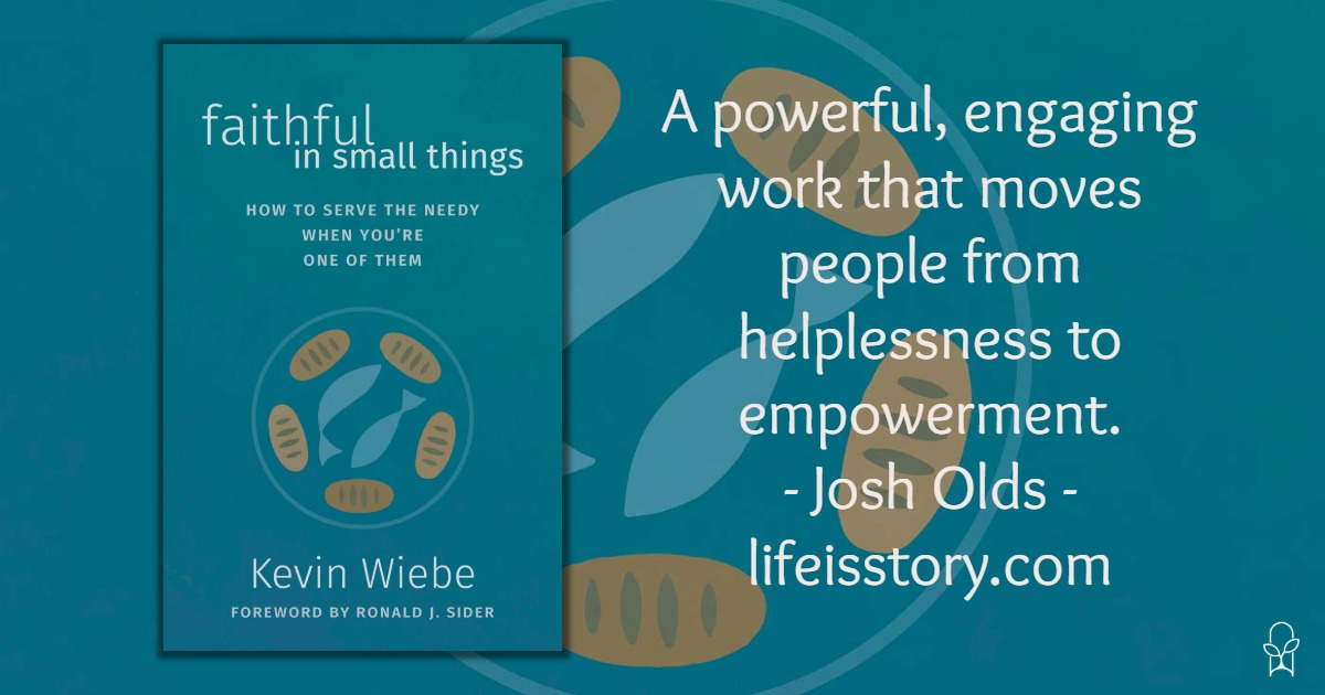 Faithful in Small Things Kevin Wiebe