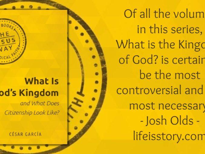 What is God's Kingdom Cesar Garcia